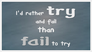 try vs fail quote